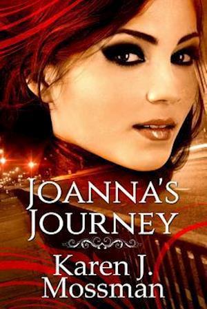 Joanna's Journey af Karen J. Mossman