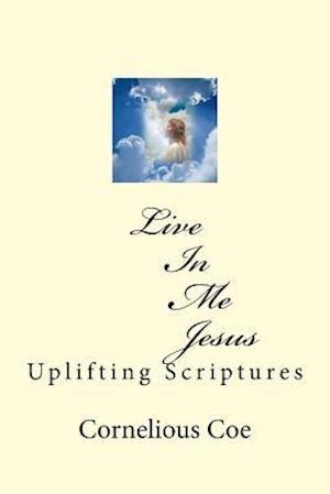 Bog, paperback Live in Me Jesus af Cornelious Coe