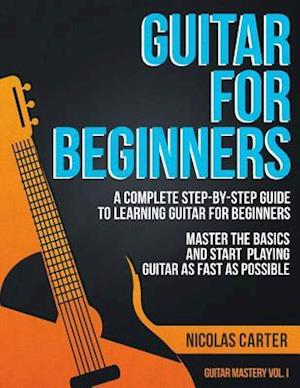 Guitar for Beginners af Nicolas Carter