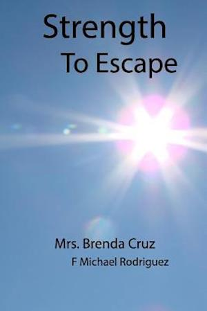 Bog, paperback Strength to Escape af Mrs Brenda Cruz
