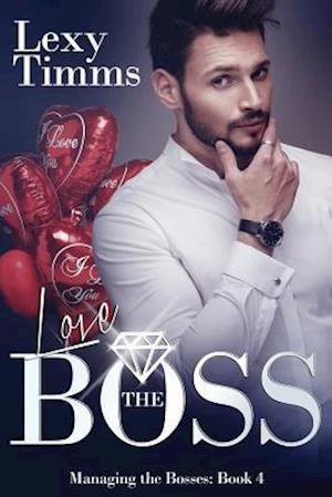 Bog, paperback Love the Boss af Lexy Timms