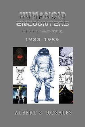 Humanoid Encounters 1985-1989 af Albert S. Rosales