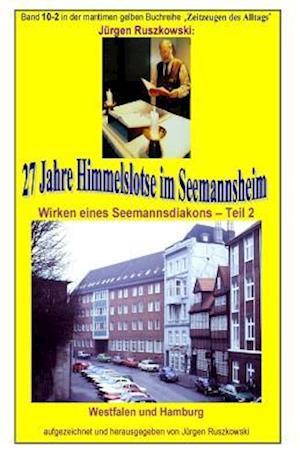 27 Jahre Himmelslotse Im Seemannsheim - Wirken Eines Seemannsdiakons - Teil 2 af Juergen Ruszkowski