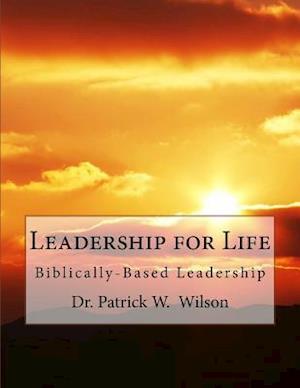 Bog, paperback Leadership for Life af Dr Patrick W. Wilson