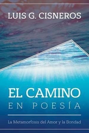 El Camino En Poesia af Luis G. Cisneros