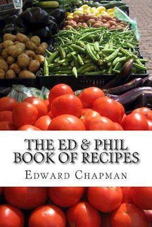 Bog, paperback The Ed & Phil Book of Recipes af Edward Chapman