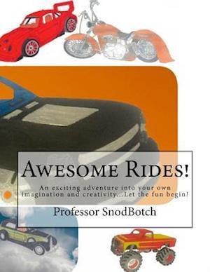 Bog, paperback Awesome Rides! af MR Professor B. Snodbotch Esq