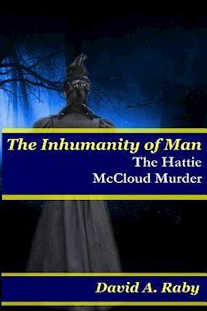 The Inhumanity of Man af David A. Raby