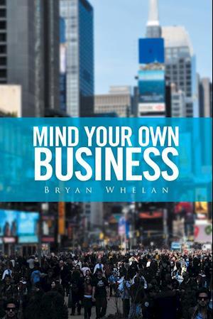 Bog, paperback Mind Your Own Business af Bryan Whelan