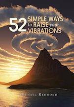 52 Simple Ways to Raise Your Vibrations