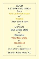 Good Lil' Boys and Girls from Old Dominion State of Virginia Free Line State of Maryland Blue Grass State of Kentucky Volunteer State of Tennessee