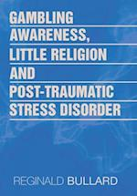 Gambling Awareness, Little Religion and Post-Traumatic Stress Disorder