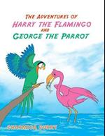 The Adventures of Harry the Flamingo and George the Parrot