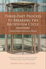 Three-Part Process to Breaking the Recidivism Cycle