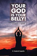 Your God Is Your Belly!