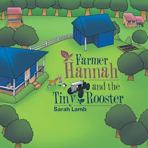 Farmer Hannah and the Tiny Rooster af Sarah Lamb