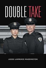 Double Take af Judge Lawrence Waddington
