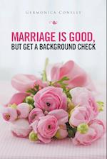 Marriage Is Good But Get a Background Check