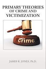 Primary Theories of Crime and Victimization