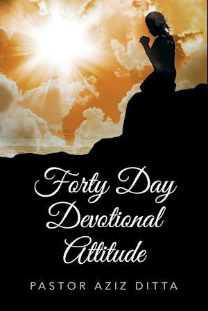 Bog, paperback Forty Day Devotional Attitude af Pastor Aziz Ditta