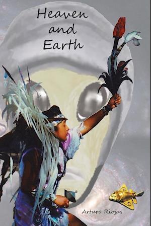 Heaven and Earth af Arturo Riojas
