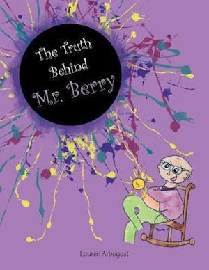 Bog, paperback The Truth Behind Mr. Berry af Lauren Arbogast