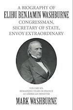 A   Biography of Elihu Benjamin Washburne Congressman, Secretary of State, Envoy Extraordinary af Mark Washburne