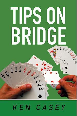 Bog, paperback Tips on Bridge af Ken Casey
