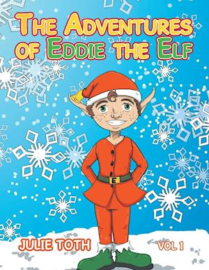 Bog, paperback The Adventures of Eddie the Elf af Julie Toth