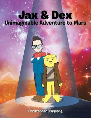 Bog, paperback Jax & Dex Unimaginable Adventure to Mars af Christopher D. Wysong