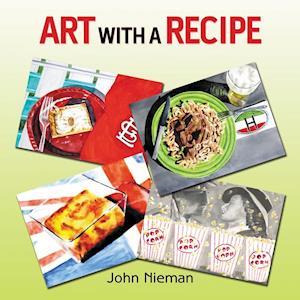 Bog, paperback Art with a Recipe af John Nieman