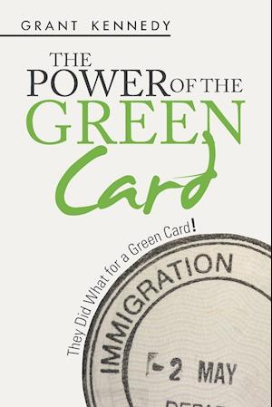 Bog, paperback The Power of the Green Card af Grant Kennedy
