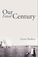Our Fated Century af Grant Rodkey