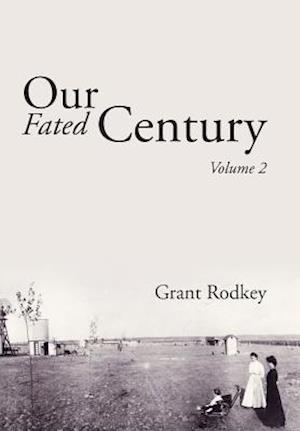 Bog, hardback Our Fated Century af Grant Rodkey