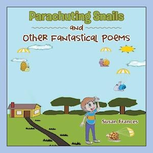 Bog, paperback Parachuting Snails and Other Fantastical Poems af Susan Frances