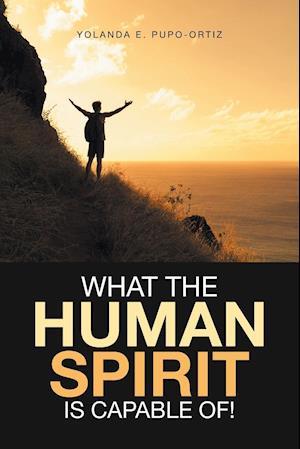 Bog, paperback What the Human Spirit Is Capable Of! af Yolanda E. Pupo-Ortiz