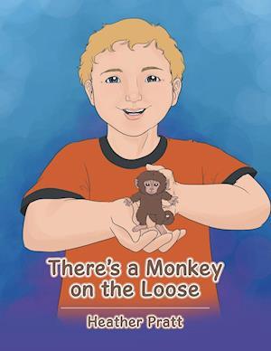 Bog, paperback There's a Monkey on the Loose af Heather Pratt