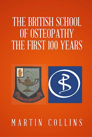 Bog, hardback The British School of Osteopathy the First 100 Years af Martin Collins