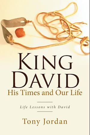 King David His Times and Our Life af Tony Jordan