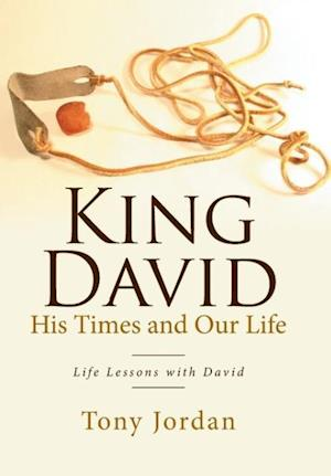 Bog, hardback King David His Times and Our Life af Tony Jordan