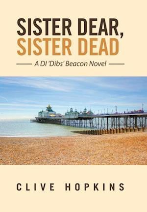 Bog, hardback Sister Dear, Sister Dead af Clive Hopkins