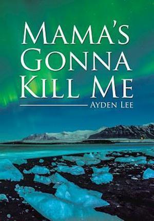 Bog, hardback Mama's Gonna Kill Me af Ayden Lee