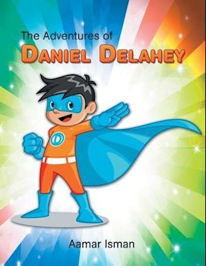 Bog, paperback The Adventures of Daniel Delahey af Aamar Isman