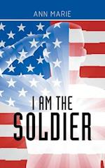 I Am the Soldier