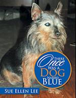 There Once Was a Dog Named Blue