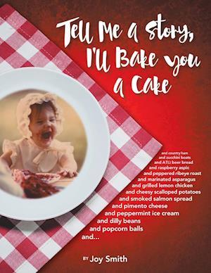 Bog, paperback Tell Me a Story, I'll Bake You a Cake af Joy Smith