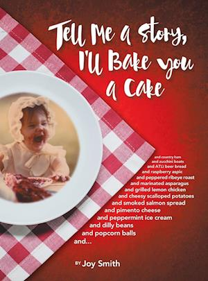 Bog, hardback Tell Me a Story, I'll Bake You a Cake af Joy Smith