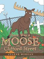 There Was a Moose on Clifford Street