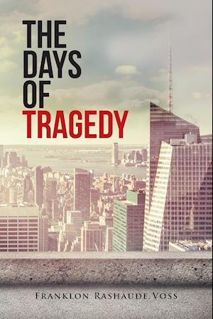Bog, paperback The Days of Tragedy af Franklon Rashaude Voss