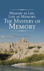 Memory as Life, Life as Memory